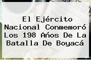 El Ejército Nacional Conmemoró Los 198 Años De La <b>Batalla De Boyacá</b>