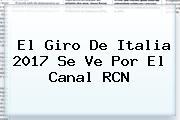 El <b>Giro De Italia 2017</b> Se Ve Por El Canal RCN