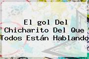 El <b>gol</b> Del <b>Chicharito</b> Del Que Todos Están Hablando