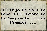 <b>El Hijo De Saul</b> Le Gana A El Abrazo De La Serpiente En Los Premios <b>...</b>