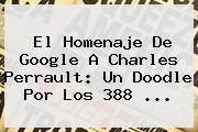 El Homenaje De Google A <b>Charles Perrault</b>: Un Doodle Por Los 388 <b>...</b>
