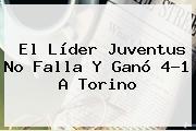 El Líder <b>Juventus</b> No Falla Y Ganó 4-1 A Torino