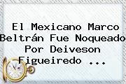 El Mexicano Marco Beltrán Fue Noqueado Por Deiveson Figueiredo ...