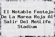 El Notable Festejo De La Marea Roja Al Salir Del <b>MetLife Stadium</b>