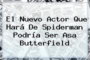 El Nuevo Actor Que Hará De Spiderman Podría Ser <b>Asa Butterfield</b>