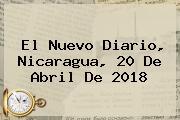 El Nuevo Diario, <b>Nicaragua</b>, 20 De Abril De 2018
