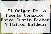 El Origen De La Fuerte Conexión Entre Justin Bieber Y <b>Hailey Baldwin</b>