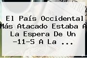 <b>El País</b> Occidental Más Atacado Estaba A La Espera De Un ?11-S A La <b>...</b>