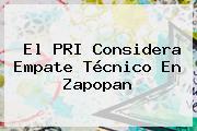 El PRI Considera Empate Técnico En Zapopan