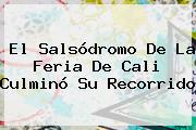 El Salsódromo De La <b>Feria De Cali</b> Culminó Su Recorrido