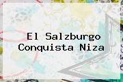 <i>El Salzburgo Conquista Niza</i>