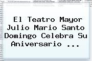 Caracol Tv. El Teatro Mayor Julio Mario Santo Domingo celebra su aniversario …, Enlaces, Imágenes, Videos y Tweets