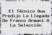 El Técnico Que Predijo La Llegada De Franco Armani A La Selección