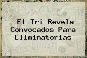 <u>El Tri Revela Convocados Para Eliminatorias</u>