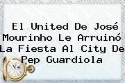 El United De José Mourinho Le Arruinó La Fiesta Al <b>City</b> De Pep Guardiola