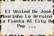 El United De José Mourinho Le Arruinó La Fiesta Al <b>City</b> De Pep ...