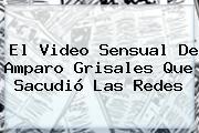 El Video Sensual De <b>Amparo Grisales</b> Que Sacudió Las Redes
