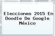 <b>Elecciones 2015</b> En Doodle De Google <b>México</b>