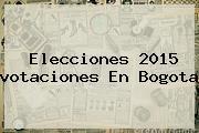 Elecciones 2015 <b>votaciones</b> En Bogota