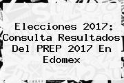 Elecciones <b>2017</b>: Consulta Resultados Del <b>PREP 2017</b> En Edomex