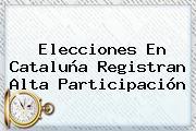 Elecciones En <b>Cataluña</b> Registran Alta Participación