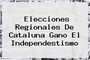 <b>Elecciones Regionales De Cataluna Gano El Independestismo</b>