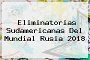 <b>Eliminatorias</b> Sudamericanas Del Mundial <b>Rusia 2018</b>