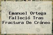 <b>Emanuel Ortega</b> Falleció Tras Fractura De Cráneo