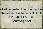 Embajada De Estados Unidos Celebró El <b>4 De Julio</b> En Cartagena