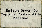 Emiten Orden De Captura Contra <b>Aida Merlano</b>