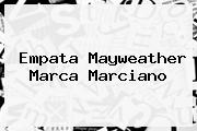 Empata <b>Mayweather</b> Marca Marciano