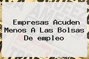 Empresas Acuden Menos A Las Bolsas De <b>empleo</b>