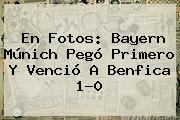 En Fotos: Bayern Múnich Pegó Primero Y Venció A Benfica 1-0