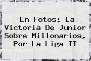 En Fotos: La Victoria De <b>Junior</b> Sobre <b>Millonarios</b>, Por La Liga II