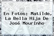 En Fotos: <b>Matilde</b>, La Bella Hija De José <b>Mourinho</b>