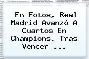 En Fotos, <b>Real Madrid</b> Avanzó A Cuartos En Champions, Tras Vencer <b>...</b>
