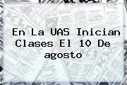 En La UAS Inician Clases El 10 De <b>agosto</b>