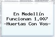 En <b>Medellín</b> Funcionan 1.007 ?Huertas Con Vos?