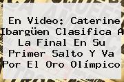 En Video: <b>Caterine Ibargüen</b> Clasifica A La Final En Su Primer Salto Y Va Por El Oro Olímpico