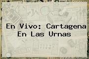 <i>En Vivo: Cartagena En Las Urnas</i>