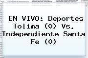 EN VIVO: Deportes <b>Tolima</b> (0) Vs. Independiente <b>Santa Fe</b> (0)