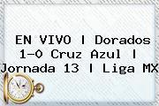 EN <b>VIVO</b> | <b>Dorados</b> 1-0 <b>Cruz Azul</b> | Jornada 13 | Liga MX