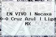EN VIVO | <b>Necaxa</b> 0-0 <b>Cruz Azul</b> | Liga MX