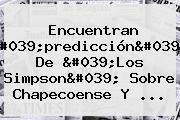 Encuentran &#039;predicción&#039; De &#039;<b>Los Simpson</b>&#039; Sobre Chapecoense Y ...