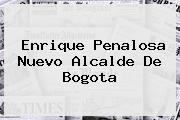 <b>Enrique Penalosa</b> Nuevo Alcalde De Bogota