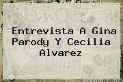 Entrevista A <b>Gina Parody</b> Y Cecilia Alvarez