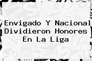 Envigado Y <b>Nacional</b> Dividieron Honores En La Liga