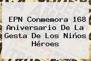 EPN Conmemora 168 Aniversario De La Gesta De Los <b>Niños Héroes</b>