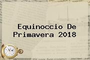 <b>Equinoccio De Primavera</b> 2018