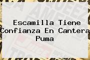 Escamilla Tiene Confianza En Cantera <b>Puma</b>